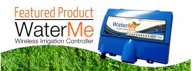 Product Feature: WaterMe Wireless Irrigation Controller