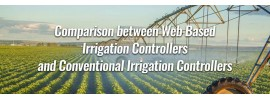 Comparison Between Web Based Irrigation Controllers and Conventional Irrigation Controllers